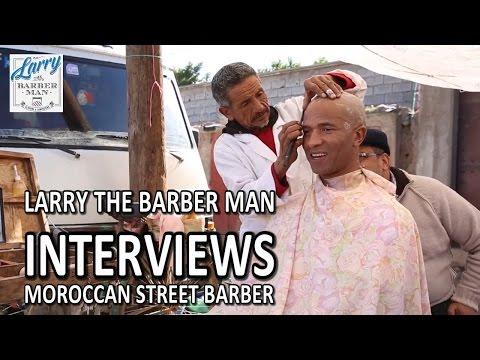 Larry The Barber Man Interviews Moroccan Street Barber