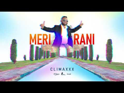 Meri Rani Tropical Remix - Climaxxx