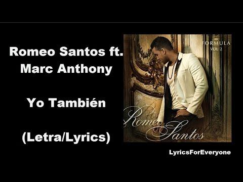 Romeo Santos - Yo También ftMarc Anthony (Letra/Lyrics)