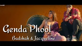 GENDA PHOOL (গেন্দাফুল) By Badshah & Payal Dev ft. Jacqueline Fernandes