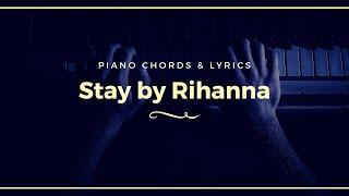 """Rihanna """"Stay"""" Piano Chords & Lyrics"""