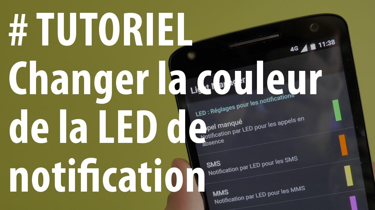 tutoriel comment changer la couleur de la led de notification youtube. Black Bedroom Furniture Sets. Home Design Ideas