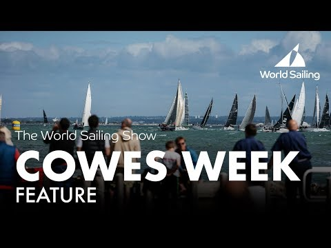 Cowes Week 2017 Feature | World Sailing Show - September 2017