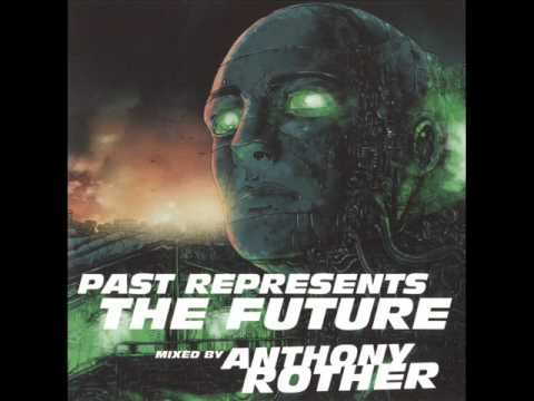 Anthony Rother   Past Represents The Future (2013) mp3