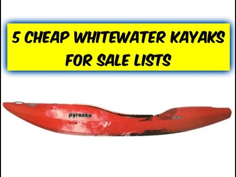 Whitewater Kayaks For Sale >> 5 Cheap Whitewater Kayaks For Sale