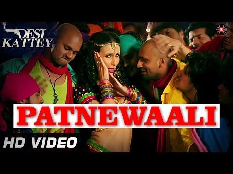 Patnewaali Official Video HD | Desi Kattey...