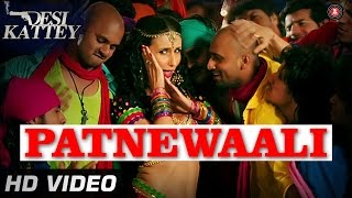 Patnewaali Official Video HD | Desi Kattey | Claudia, Jay Bhanushali & Akhil Kapur