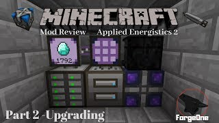Minecraft Mod Review - Applied Energistics 2 - Part 2 - Upgrading