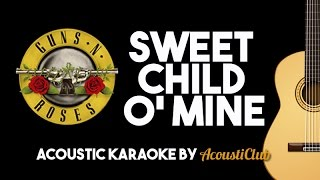Sweet Child O' Mine - Guns N' Roses (Acoustic Guitar Karaoke Version)