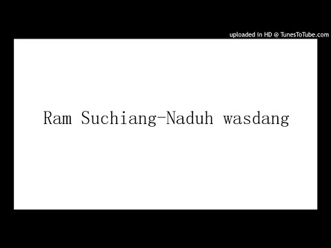 Ram Suchiang-Naduh wasdang