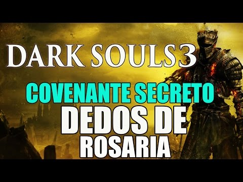 Dark Souls 3 - Como Encontrar o COVENANTE SECRETO Dedos de R