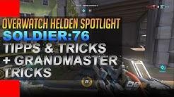SIEGEN LERNEN mit Soldier:76   Overwatch Guide & Grandmaster Tipps & Tricks für Soldier deutsch