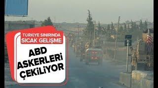 Son Dakika: ABD Askerleri Türkiye Sınırından Çekilmeye Başladı! / A Haber