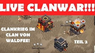 LIVE CLANWAR BEI WALDFEE TEIL 2![CLASH OF CLANS DEUTSCH/GERMAN]