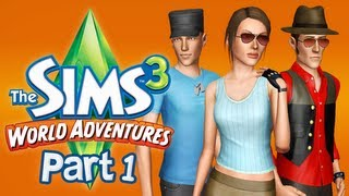 Let's Play The Sims 3 World Adventures - Part 1
