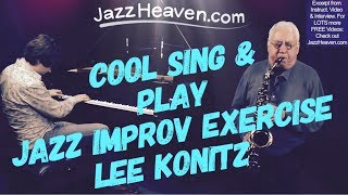 How to Play Jazz Lesson *Lee Konitz* Cool Sing & Play Jazz Improvisation Exercise JazzHeaven.com