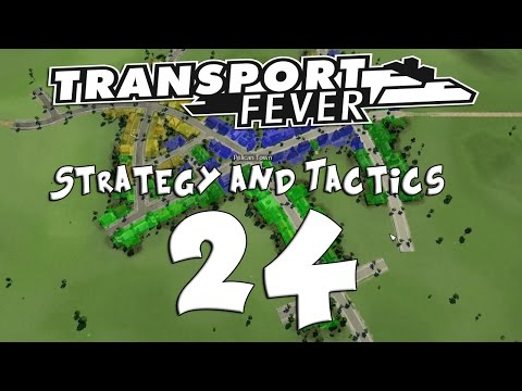 Transport Fever Strategy & Tactics #24 - Take Me Down to Tinkle Town