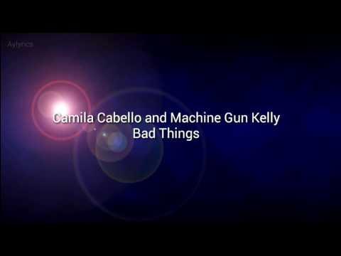 Bad Things - Camila Cabello, Machine Gun Kelly (lyrics)