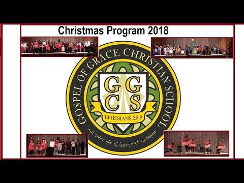 Christmas Program 2018 - Gospel Of Grace Christian School