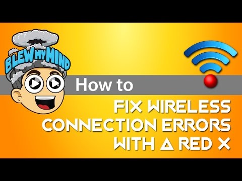 How to: fix wireless connection errors with a red X