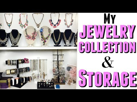 MY JEWELRY COLLECTION & STORAGE 2018 (with Tips)