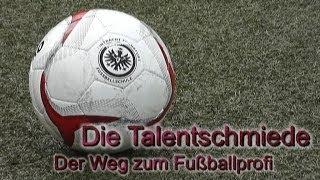 Die Talentschmiede - Eintracht Frankfurt [Deutsch]