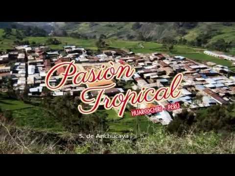 Orquesta Pasión Tropical - Huarochirana Mia