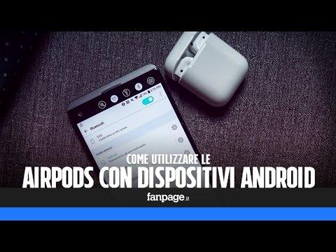 Come utilizzare le AirPods con Android