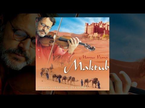 Marcus Viana - Maktub - Trilha sonora de O Clone (Álbum Completo)
