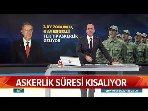 Askerlik Süresi Kısalıyor - Atv Haber 2 Kasım 2018