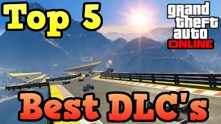 Top 5 best DLC's in GTA Online!