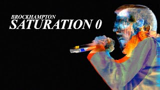 BROCKHAMPTON - SATURATION 0 (Fan Album) (Download link in the description)