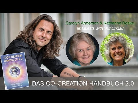 Die Kunst der Co-Creation - Carolyn Anderson & Katharine Roske as Guests with Veit Lindau