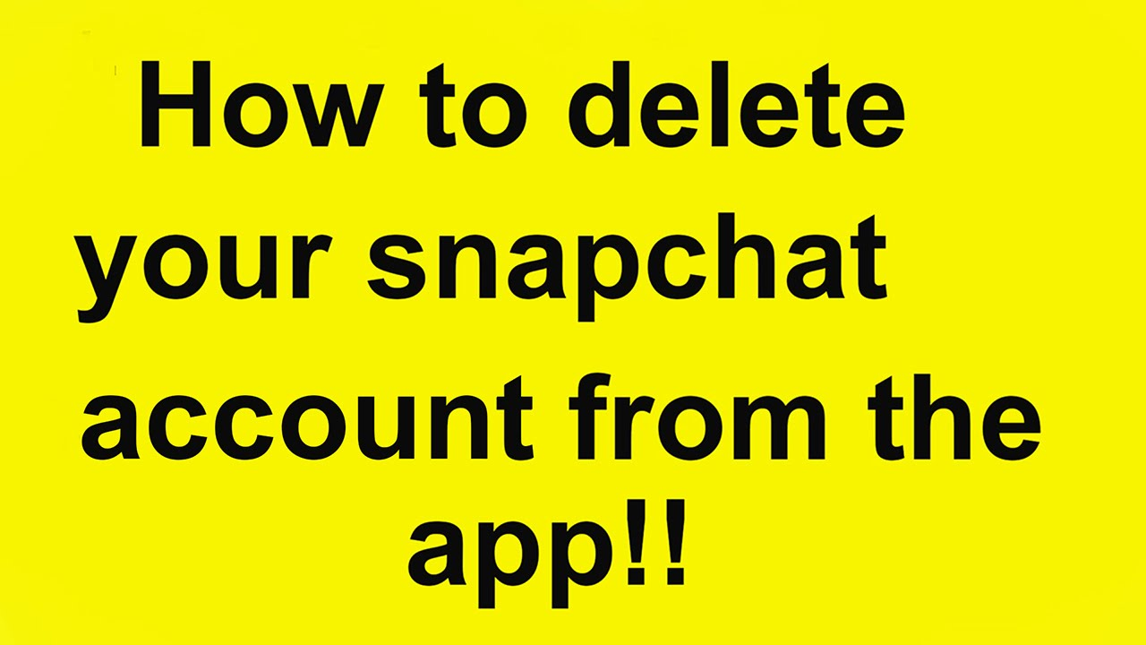 How To Delete Your Snapchat Account From Th