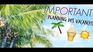 \!/ TRÈS IMPORTANT|Planning de cette été