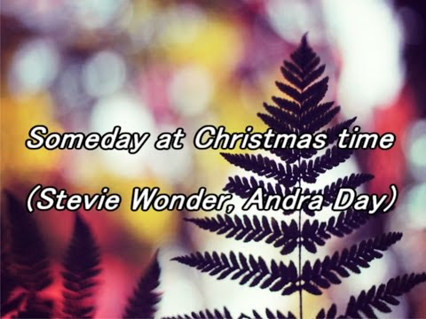 someday at christmas stevie wonder andra day lyrics