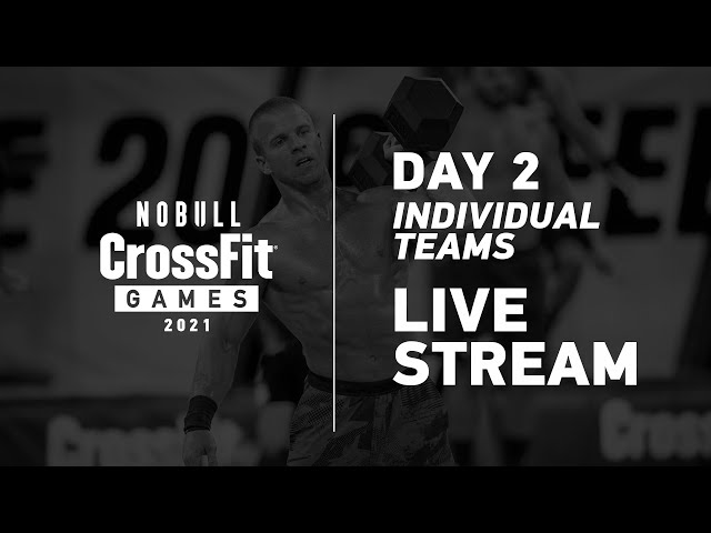 Friday: Part 2 of Day 2, Individual and Team Events—2021 NOBULL CrossFit Games
