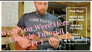 Wish You Were Here Ukulele Tutorial. How to play Pink Floyd on the Ukulele Lesson. Pink Floyd pt.1