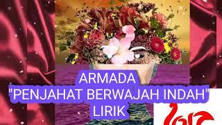 """Armada """"Penjahat Berwajah Indah"""" LIRIK"""