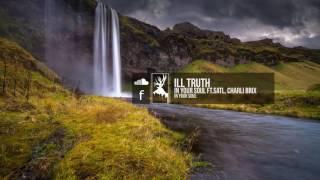 Video Ill Truth - In Your Soul (feat Satl, Charli Brix) download MP3, 3GP, MP4, WEBM, AVI, FLV April 2018