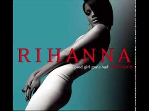Rihanna - Good Girl Gone Bad (2007) [Full Album]
