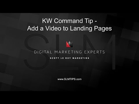 KW Command Tip - Add A Video To Landing Pages