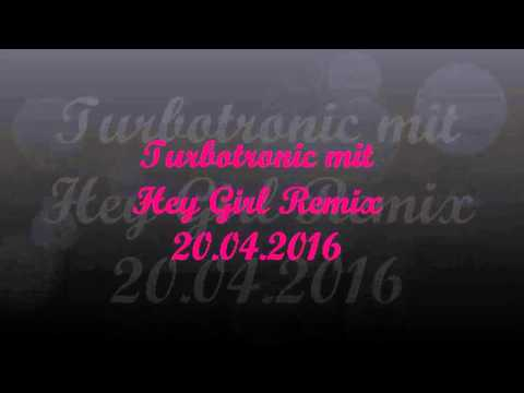 Turbotronic mit Hey Girl Remix 20.04.2016