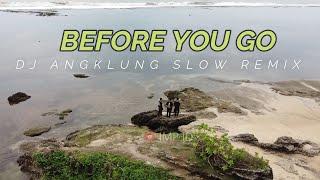 Dj Before You Go Versi Angklung By Imp Tik Tok Viral