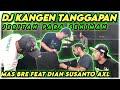 - DJ KANGEN TANGGAPAN | JERITAN HATI PARA SENIMAN Remixer DIAN AXL VOCAL MAS POER