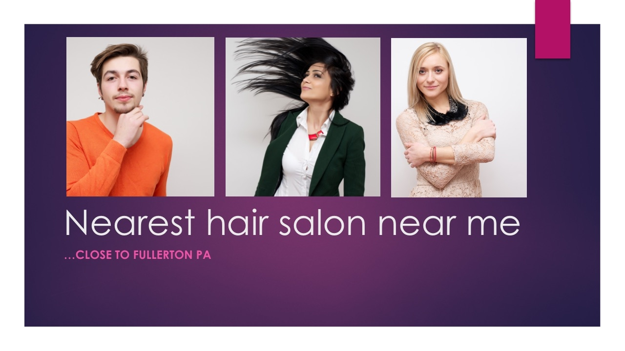 Nearest hair salon near me fullerton pa nearby lehigh for Spa closest to me