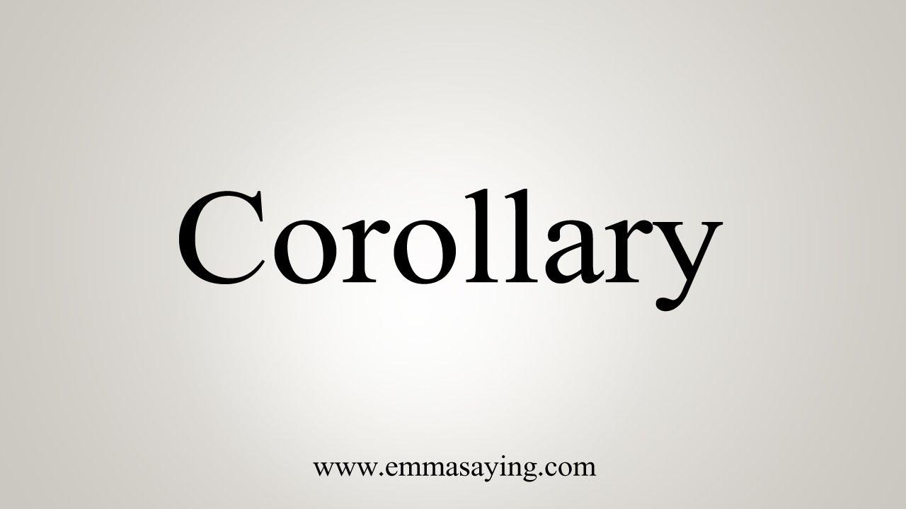 How To Say Corollary
