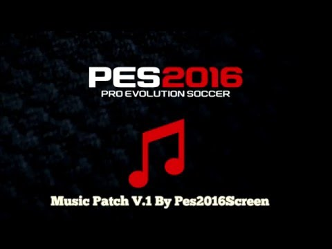 Pes 2016 Music Patch V.1 ( 20 songs ) by Pes2016Screen