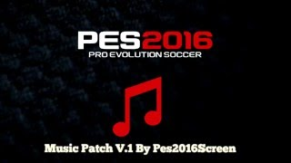 pes 2016 music patch v1 20 songs by pes2016screen