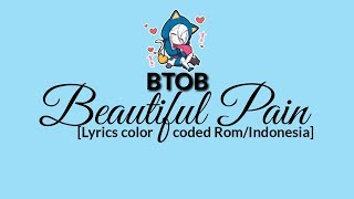 BTOB (비투비) – 'BEAUTIFUL PAIN' (아름답고도 아프구나) [Lyrics color coded ROM/INDO] Sub INDO / Lirik indonesia